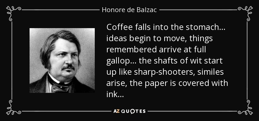 quote-coffee-falls-into-the-stomach-ideas-begin-to-move-things-remembered-arrive-at-full-gallop-honore-de-balzac-70-34-64